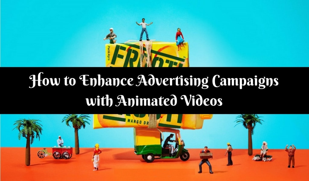 How to Enhance Advertising Campaigns with Animated Videos