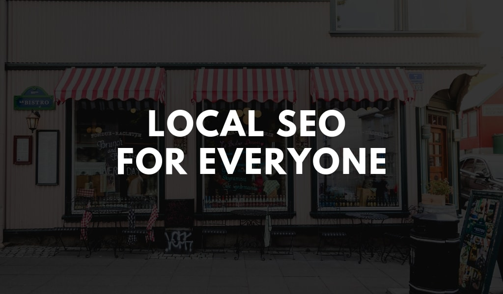 Local SEO for Everyone