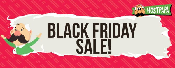 HostPapa Black Friday Sale 2019 Announced - Get Upto 96% Discount