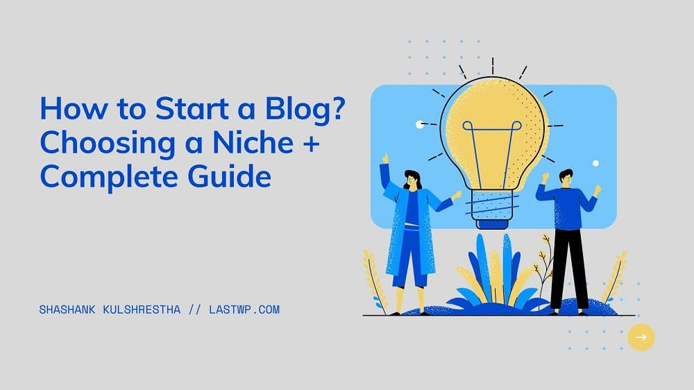 How to Start a Blog in 2020: Complete Guide for Beginners